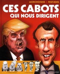 Jean-Claude Morchoisne et Jean-Louis Festjens - Ces cabots qui nous dirigent.
