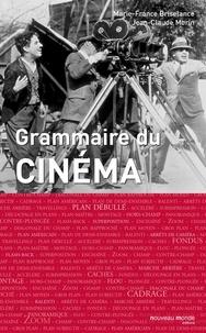 Jean-Claude Morin et Marie-France Briselance - Grammaire du cinéma.