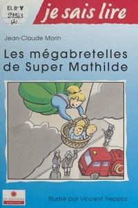 Jean-Claude Morin et Vincent Treppoz - Les mégabretelles de Super Mathilde.
