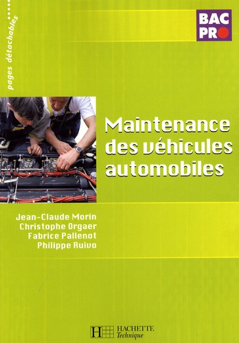 Jean-Claude Morin et Christophe Orgaer - Maintenance des véhicules automobiles Bac Pro.
