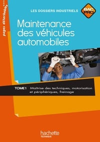 Jean-Claude Morin et Fabrice Pallenot - Maintenance des véhicules automobiles, Bac Pro - Tome 1 : Maîtrise des techniques, motorisation et périphériques, freinage.