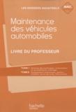 Jean-Claude Morin et Fabrice Pallenot - Maintenance des véhicules automobiles - Livre du professeur.