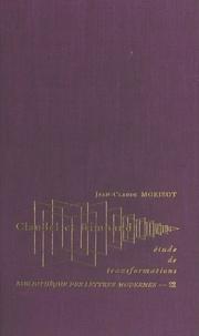 Jean-Claude Morisot - Claudel et Rimbaud - Étude de transformations.
