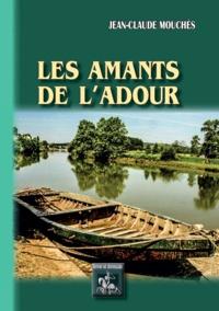 Jean-Claude Mouchès - Les Amants de l'Adour.