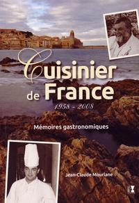 Jean-Claude Mourlane - Cuisinier de France (1958-2008) - Mémoires gastronomiques.