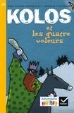 Jean-Claude Mourlevat et Isabelle Chatellard - Kolos et les quatre voleurs.