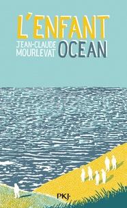 L'enfant océan - Jean-Claude Mourlevat pdf epub