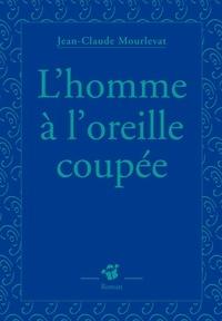 Jean-Claude Mourlevat - L'homme à l'oreille coupée.