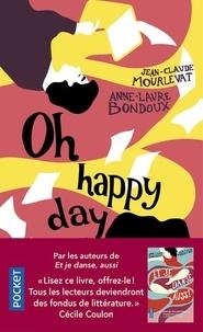Jean-Claude Mourlevat et Anne-Laure Bondoux - Oh happy day.