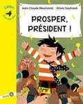 Jean-Claude Mourlevat et Olivia Sautreuil - Prosper, président ! - Niveau 4.