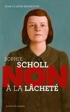 """Jean-Claude Mourlevat - Sophie Scholl : """"Non à la lâcheté""""."""