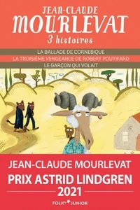 Histoiresdenlire.be Trois histoires - La ballade de Cornebique ; La troisième vengeance de Robert Poutifard ; Le garçon qui volait Image