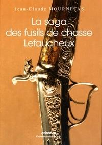 Jean-Claude Mournetas - La saga des fusils de chasse Lefaucheux.
