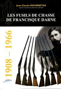 Jean-Claude Mournetas - Les fusils de chasse de Francisque Darne.