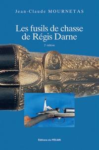 Jean-Claude Mournetas - Les fusils de chasse de Régis Darne.