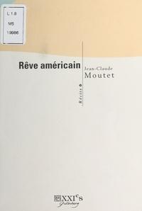 Jean-Claude Moutet - Rêve américain.