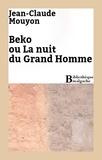 Jean-Claude Mouyon - Beko ou La nuit du Grand Homme.