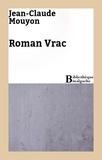 Jean-Claude Mouyon - Roman Vrac.