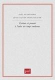 Jean-Claude Mühlethaler et Joël Blanchard - Ecriture et pouvoir à l'aube des temps modernes.