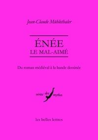 Jean-Claude Mühlethaler - Enée le mal-aimé - Du roman médiéval à la bande dessinée.