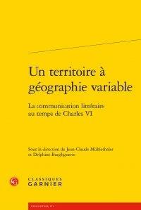 Corridashivernales.be Un territoire à géographie variable - La communication littéraire au temps de Charles VI Image