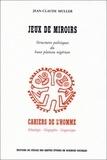 Jean-Claude Muller - Jeux de miroir. - Structures politiques du haut plateau nigérian.