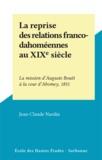 Jean-Claude Nardin - La reprise des relations franco-dahoméennes au XIXe siècle - La mission d'Auguste Bouët à la cour d'Abomey, 1851.