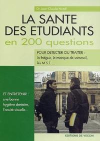 Jean-Claude Nataf - La santé des étudiants en 200 questions.