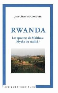 Jean-Claude Ndungutse - Rwanda Les spectres de Malthus : Mythe ou réalité ? - Une approche socio-historique et anthropologique des dynamiques démographiques à travers modes de production et rapports sociaux dans le milieu rural agricole, de l'époque précoloniale à 1994.