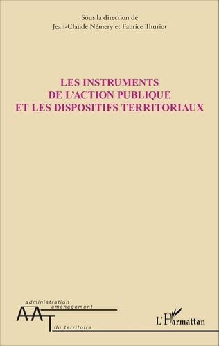 Jean-Claude Némery et Fabrice Thuriot - Les instruments de l'action publique et les dispositifs territoriaux.