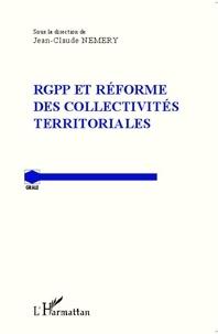 Jean-Claude Némery - RGPP et réforme des collectivités territoriales.