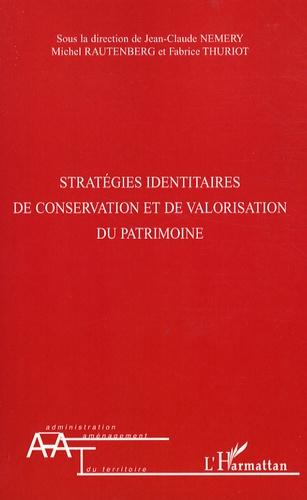 Jean-Claude Némery et Michel Rautenberg - Stratégies identitaires de conservation et de valorisation du patrimoine.