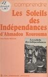 Jean-Claude Nicolas - «Les Soleils des indépendances» d'Ahmadou Kourouma.