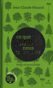 Jean-Claude Nouard - Ce que les arbres nous murmurent !.
