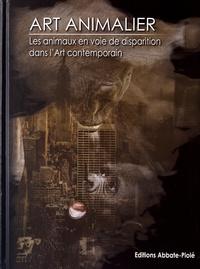 Jean-Claude Nouët - Art animalier - Tome 9, Les animaux en voie de disparition dans l'art contemporain.