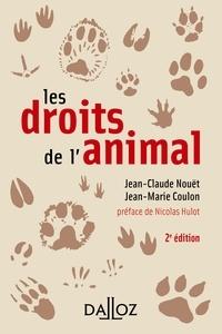 Jean-Claude Nouët et Jean-Marie Coulon - Les droits de l'animal.
