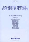Jean-Claude Oliva et Sylvie Mayer - Un autre monde, une seule planète. - De Rio à Johannesburg.
