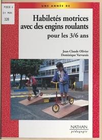 Jean-Claude Olivier et Dominique Varvarais - Habiletés motrices avec des engins roulants pour les 3-6 ans.