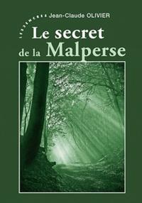 Jean-Claude Olivier - Le secret de la Malperse.