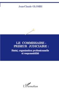 Jean-Claude Olombi - Le commissaire-priseur judiciaire : statut, organisation professionnelle et responsabilité.