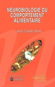 Jean-Claude Orsini - Neurobiologie du comportement alimentaire.