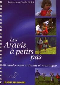 Jean-Claude Ours et Louis Ours - Les Aravis à petits pas - 40 randonnées entre lac et montagne.