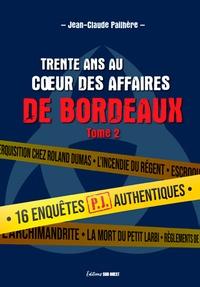 Jean-Claude Pailhère - Trente ans au cœur des affaires de Bordeaux, tome.