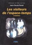 Jean-Claude Pantel - Les visiteurs de l'espace-temps.