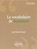 Jean-Claude Pariente - Le vocabulaire de Bachelard.