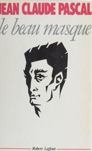 Jean-Claude Pascal - Le Beau masque.