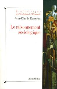 Jean-Claude Passeron - Le raisonnement sociologique - Un espace non poppérien de l'argumentation.