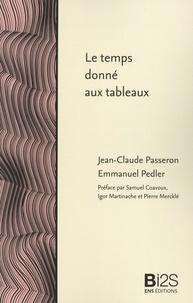 Jean-Claude Passeron et Emmanuel Pedler - Le temps donné aux tableaux - Une enquête au musée Granet, augmentée d'études sur la réception de la peinture et de la musique.