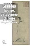 Jean-Claude Pastor - Grandes heures de la pensée chinoise - De la dynastie Song au XXe siècle.