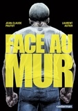 Jean-Claude Pautot et Laurent Astier - Face au mur Tome 1 : .